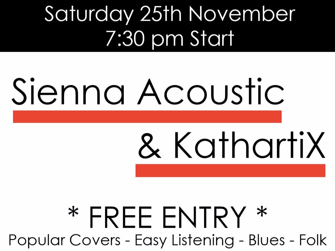 Sienna Acoustic & KathartiX - FREE ENTRY - Sat 25th Nov - 7:30 pm